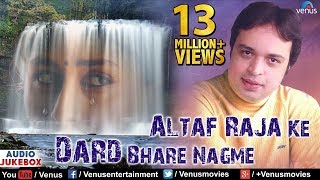 Altaf Raja Ke Dard Bhare Nagme - Best Hindi Sad Songs | JUKEBOX | Sentimental Hits - Download this Video in MP3, M4A, WEBM, MP4, 3GP