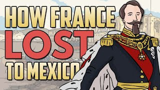 How did France Lose in Mexico? | Animated History