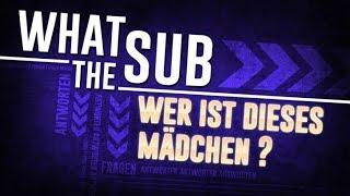Wer ist dieses Mädchen?! - What the Sub feat. Staublein