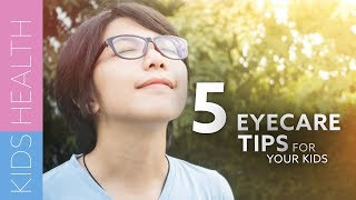 5 Essential Eye Care Tips For Your Kids