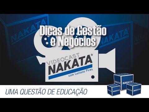 Vídeocast Nakata 01 - Uma questão de educação