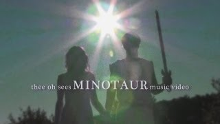 "Thee Oh Sees - ""Minotaur"" (Official Music Video)"