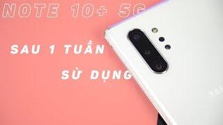 Đánh Giá Note 10+ 5G Sau 1 Tuần Sử Dụng