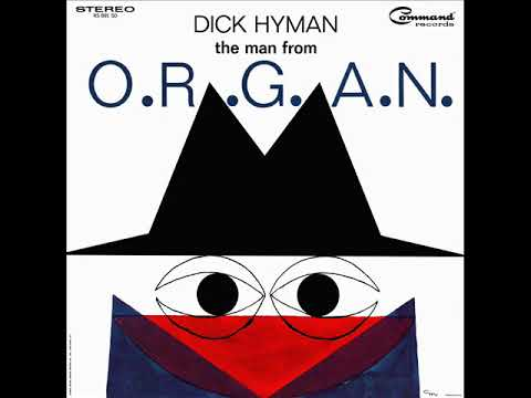 Dick Hyman - The Man From O.R.G.A.N. [remastered]