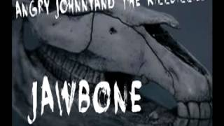 Angry Johnny And The Killbilies -Jawbone