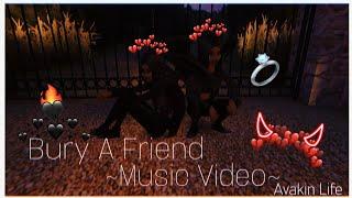 ~ Bury A Friend ~ || Music Video ~ Avakin Life ||