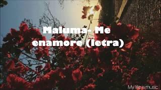 Maluma-Me enamore de ti (Letra)