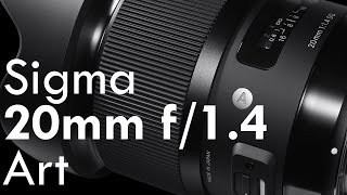 Sigma 20mm f/1.4 Art Review