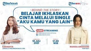 BEHIND THE STORY: Belajar Ikhlaskan Cinta Melalui Single 'Aku Kamu yang Lain' dari Raissa Anggiani