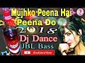 Mujhko Peena Hai Peene Do.Happy new year 2018. Dj Song