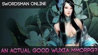Swordsman Online - Wow, This Is Actually A Good Wuxia MMORPG!