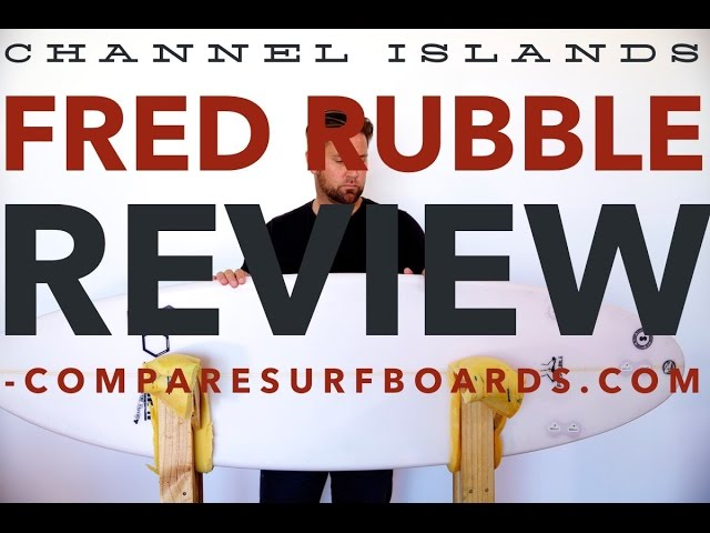 Channel Islands Surfboards Fred Rubble Review no.1 | Compare Surfboards