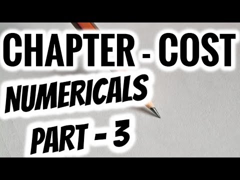 NUMERICALS -THEORY OF COST- PART 3
