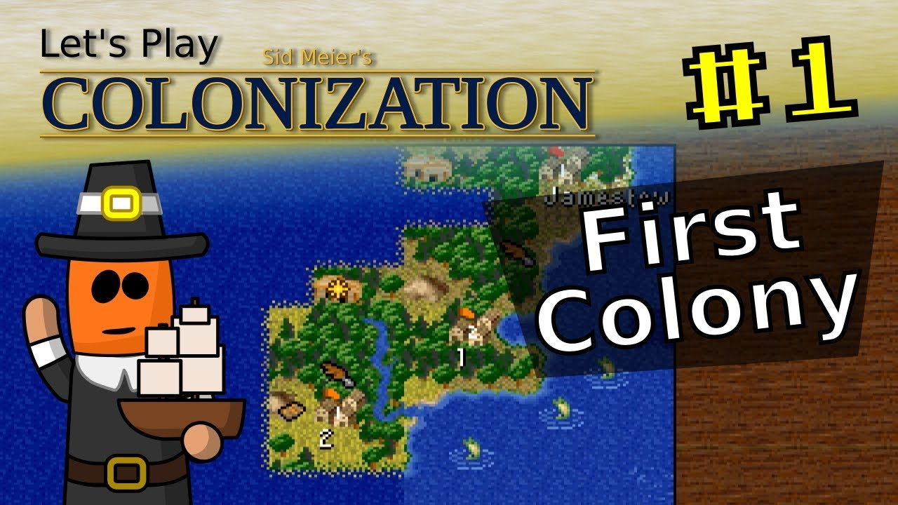 Sid Meier's Colonization #1 | First Colony