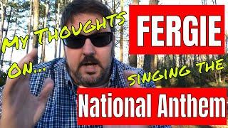 My Thoughts on Fergie's National Anthem Performance. Rick Glaze