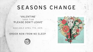 Seasons Change- Valentine