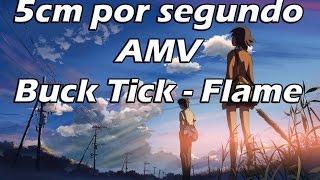 Buck Tick - Flame (Sub español) - 5cm por segundo AMV
