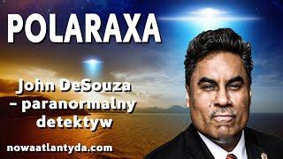 John DeSouza – paranormalny detektyw,POLARAXA
