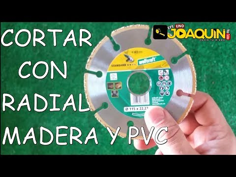 CORTAR MADERA CON RADIAL ( Hora de actualizarse)