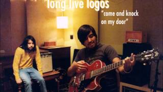 Long Live Logos - Come and Knock on My Door
