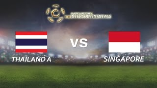 [28.05.2016] ThaiLandA vs Singapore [The Intercontinentals]