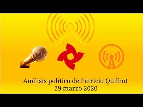 Análisis político de Patricio Quilhot de 29 marzo 2020