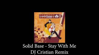 Solid Base   Stay With Me (Dj Cristian Remix)
