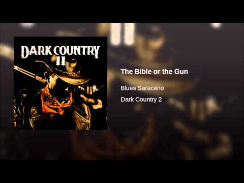The Bible or the Gun performed by Blues Saraceno