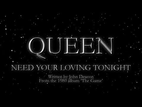 Need Your Loving Tonight - Queen