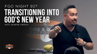 TRANSITIONING INTO GOD'S NEW YEAR | Jerame Nelson | FGO Night 927
