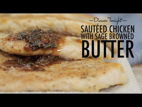 Sautéed Chicken with Sage Browned Butter | Dinner Tonight