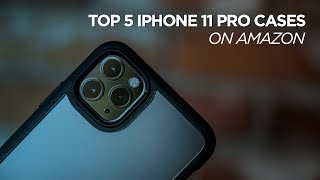 Top 5 iPhone 11 Pro Max Cases On Amazon
