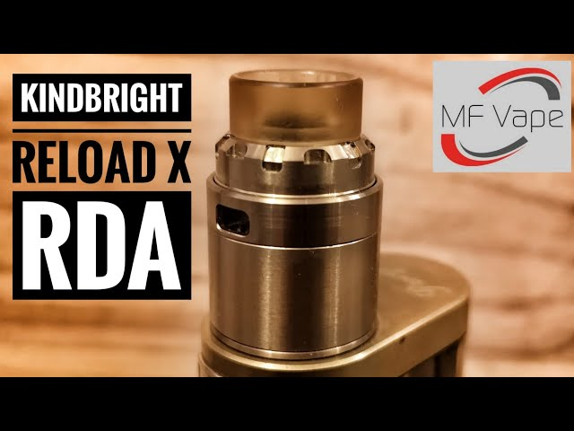 Kindbright Reload X RDA - Top flavour, shocking machining - Review, build & wick