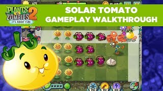 Solar Tomato Gameplay Walkthrough Trailer | Plants vs. Zombies 2