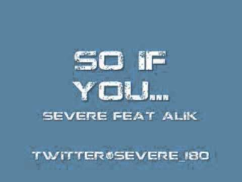 So If You   Severe feat Alik
