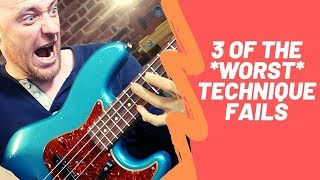 The 3 WORST Bass Technique Fails (and How To Fix Them)