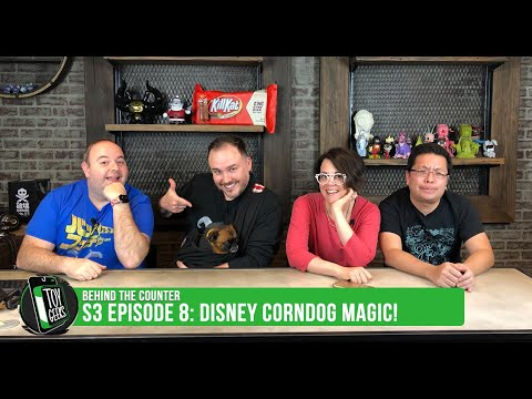 toy-geeks-behind-the-counter-s3e8--quotdisney-corndog-magicquot