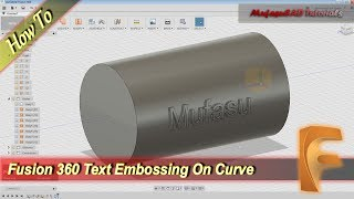 Fusion 360 Tutorial How To Embossing Text On Curve