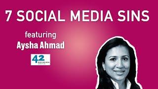7 social media sins | Aysha Ahmad