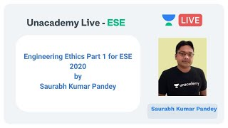 Engineering Ethics Part 1 for ESE 2020 by Saurabh Kumar Pandey    Unacademy Live   ESE 2020