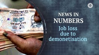 Demonetisation cost 35 lakh jobs: News in numbers | Kholo.pk