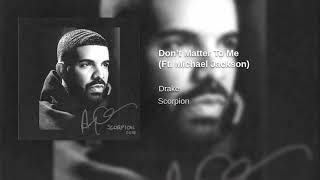 Drake  Don't Matter To Me Ft. Michael Jackson (New Version)