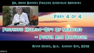 (Part 4 of 4) Prophetic Healing Gift of Miracles Power and Salvation