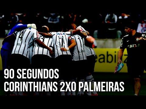 90 segundos - Corinthians 2x0 Palmeiras