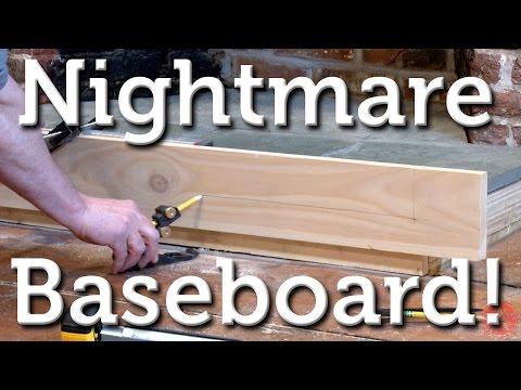 Nightmare Baseboard Install !!!