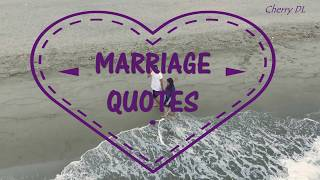 MARRIAGE QUOTES | Love Quotes (Marriage) | CHERRY DL