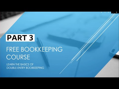 Free Bookkeeping Course - Part 3 - Double Entry Bookkeeping ...