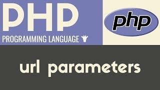 URL Parameters | PHP | Tutorial 13