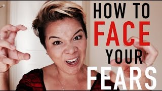 How to FACE and OVERCOME Your FEARS | 4 Easy Steps | Erica Anderson