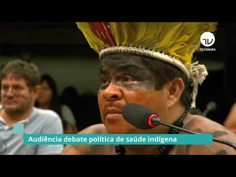 Audiência debate política de saúde indígena - 21/11/19